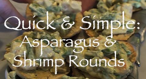 Quick & Simple: Asparagus and Shrimp Rounds Recipe