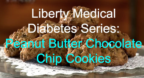 Liberty Medical Diabetes Series: Peanut Butter Chocolate Chip Cookies