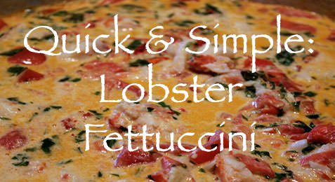 Quick & Simple: Lobster Fettuccini