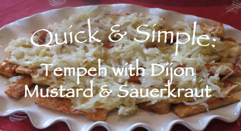 Quick & Simple: Tempeh with Dijion Mustard & Sauerkraut