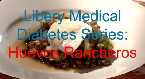 Liberty Medical Diabetes Series: Huevos Rancheros