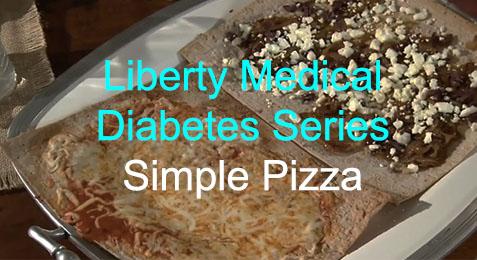 Liberty Medical Diabetes Series: Simple Pizza