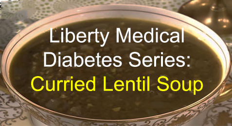 Liberty Medical Diabetes Series: Curried Lentil Soup