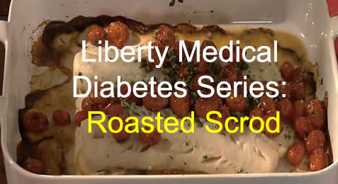 Liberty Medical Diabetes Series: Roasted Scrod