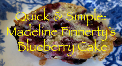 Quick & Simple: Madeline Finnerty's Blueberry Cake Recipe